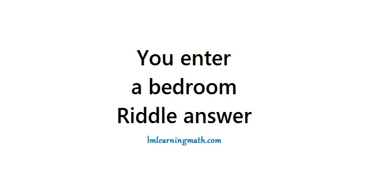 If You Get This You Are A Critical Thinker You Enter A Bedroom There Are 34 People You Kill 30 Now How Many Are In The Bedroom I M Learning Math